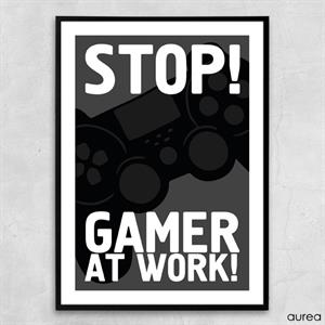 Plakat - Stop! A gamer at work