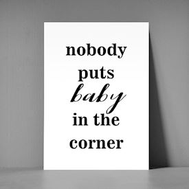 Postkort A5 - Nobody puts baby in the corner