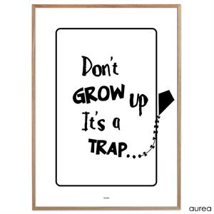 """Don't grow up. It's a trap"" plakat"