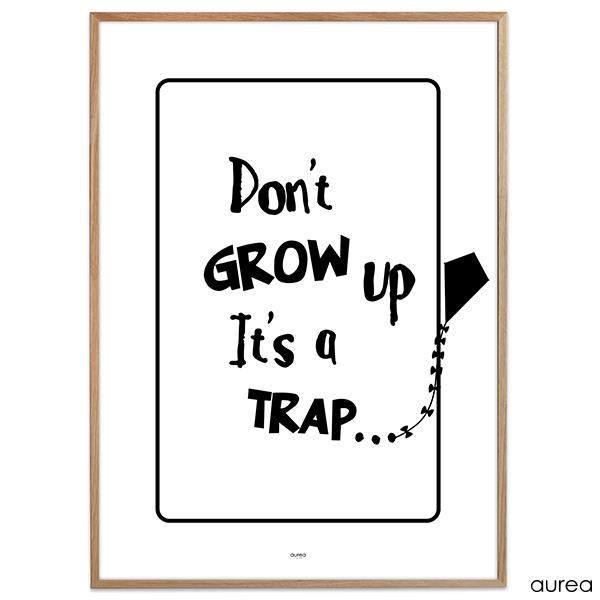 """Don\'t grow up. It\'s a trap"" plakat"