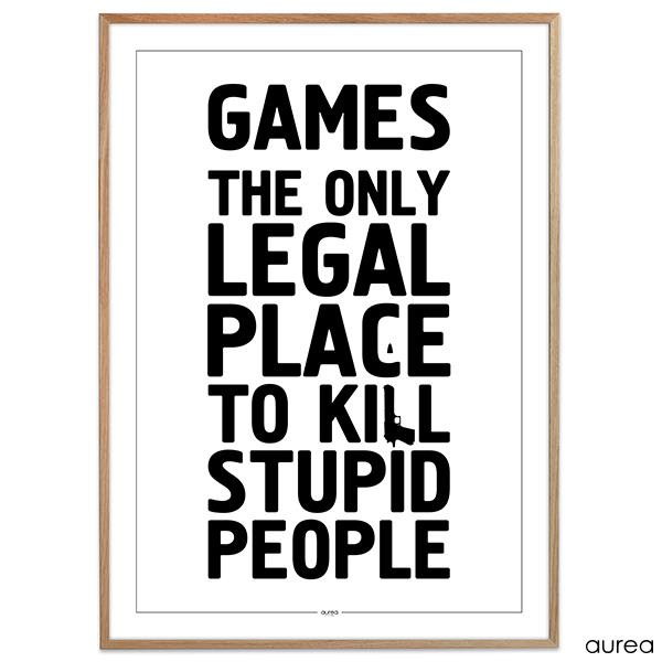 Plakat Games - The only legal place to kill stupid people