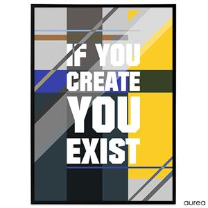 Plakat - If you create, you exist