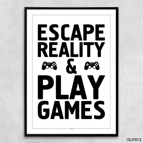 Plakat - Escape reality, Play games