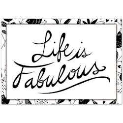 Plakat - Life is Fabulous