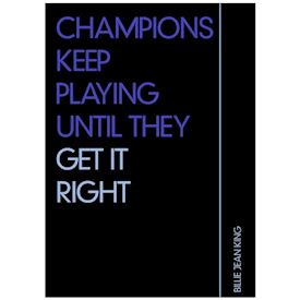 Citatplakat - Champions Keep Playing