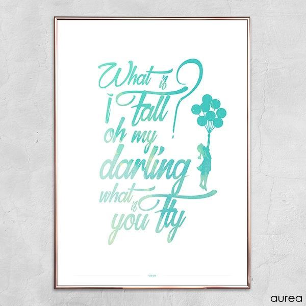 Plakat, what if I fall, oh my darling what if you fly