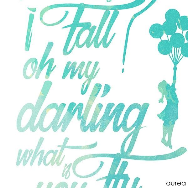but what if I fall oh my darling what if you fly plakat