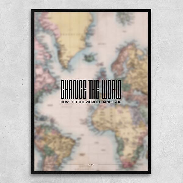 Plakat don\'t let the world change you