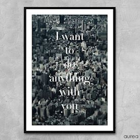 Plakat - I want to do anything with you