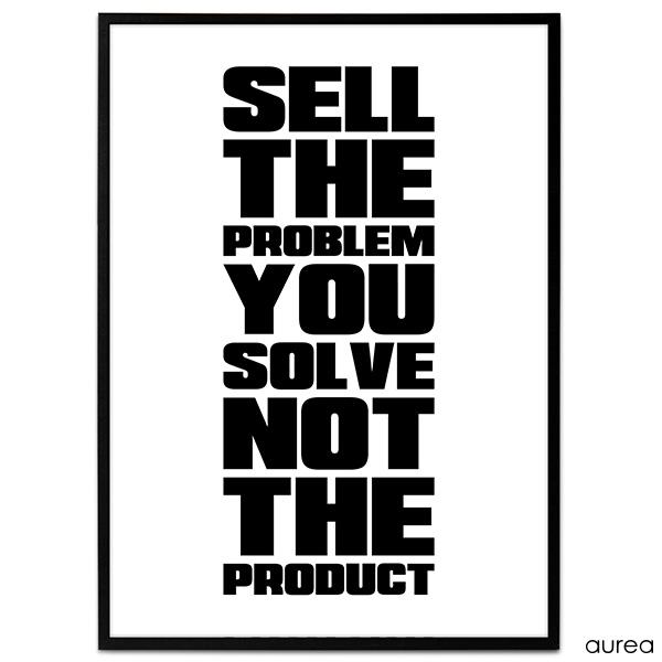 Plakat - Sell the problem you solve not the product