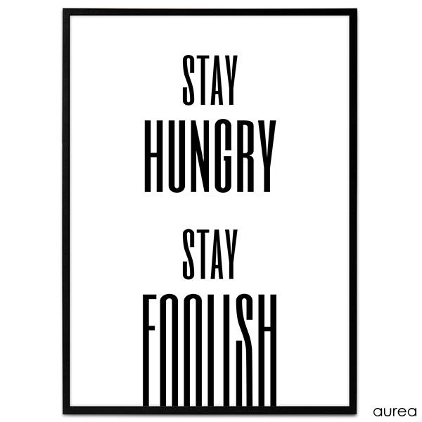"""Stay hungry, stay foolish"" plakat."