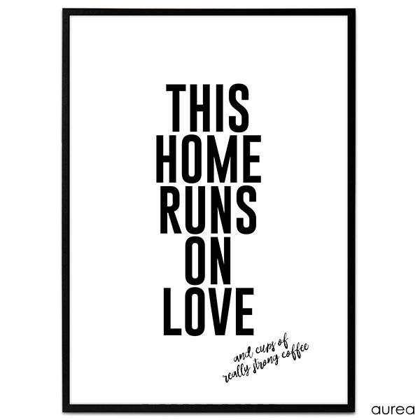 Plakat - this home runs on love. And cups of really strong coffee