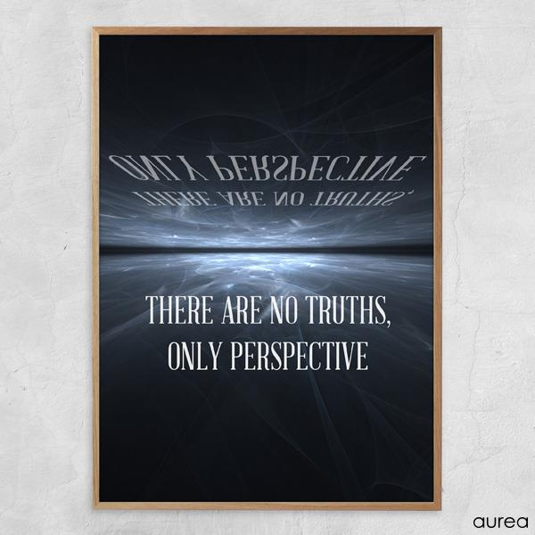Tekstplakat, there are no truths only perspective