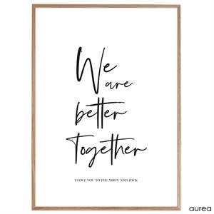 Plakat - We are better together Sort/Hvid